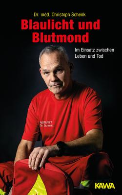 Blaulicht und Blutmond von Schenk,  Dr. med. Christoph