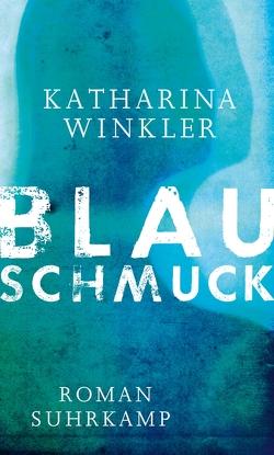 Blauschmuck von Winkler,  Katharina