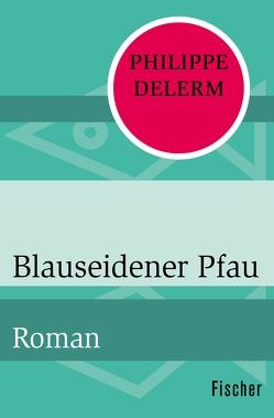 Blauseidener Pfau von Delerm,  Philippe, Fock,  Holger, Müller,  Sabine