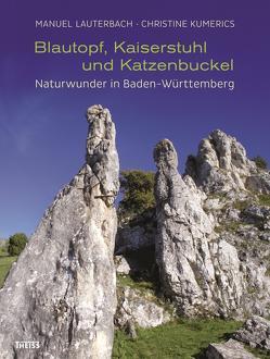 Blautopf, Kaiserstuhl und Katzenbuckel von Kumerics,  Christine, Lauterbach,  Manuel