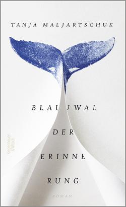 Blauwal der Erinnerung von Maljartschuk,  Tanja, Weissenböck,  Maria