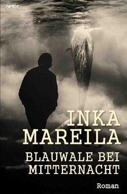 BLAUWALE BEI MITTERNACHT von Mareila,  Inka