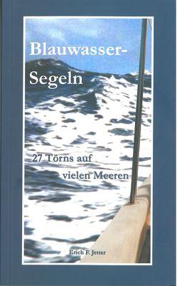 Blauwasser-Segeln von Jetter,  Erich F.