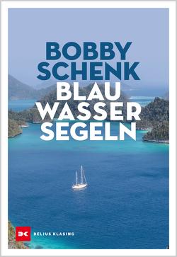 Blauwassersegeln von Schenk,  Bobby