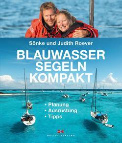 Blauwassersegeln kompakt von Roever,  Judith, Roever,  Sönke