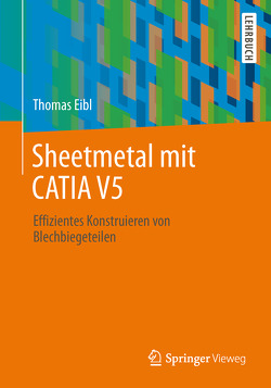 Blechmodellierung mit CATIA V5 von Eibl,  Thomas