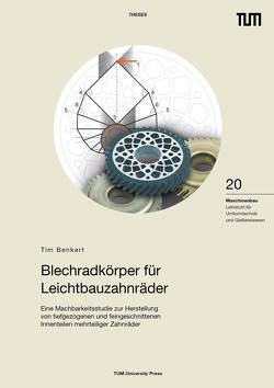Blechradkörper für Leichtbauzahnräder von Benkert,  Tim