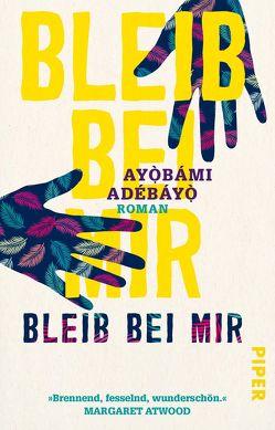 Bleib bei mir von Adebayo,  Ayobami, Hummitzsch,  Maria