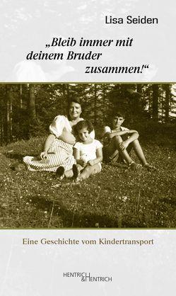 """""""Bleib immer mit deinem Bruder zusammen!"""" von Hansen-Schaberg,  Inge, Heymann,  Dieter, Seiden,  Lisa"""