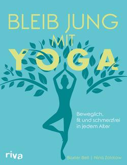 Bleib jung mit Yoga von Bell,  Baxter, Zolotow,  Nina