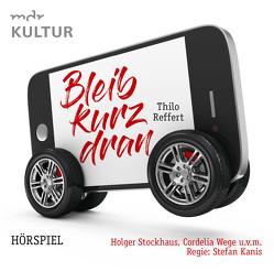 Bleib kurz dran (Hörspiel MDR) von ZYX Music GmbH & Co. KG