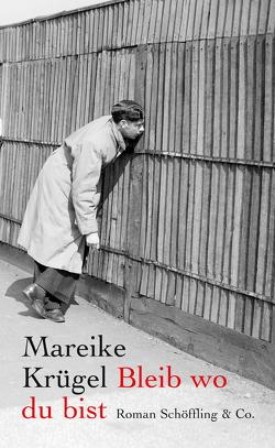 Bleib wo du bist von Krügel,  Mareike