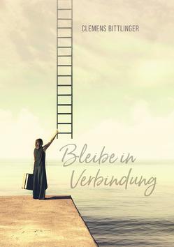 Bleibe in Verbindung von Bittlinger,  Clemens