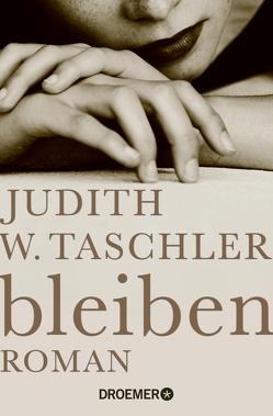 bleiben von Taschler,  Judith W.