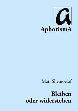 Bleiben oder wiederstehen von Shemoelof,  Mati