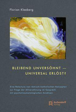 Bleibend unversöhnt – universal erlöst? von Kleeberg,  Florian