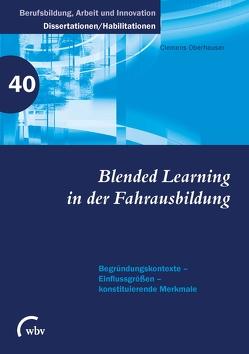 Blended Learning in der Fahrausbildung von Friese,  Marianne, Jenewein,  Klaus, Oberhauser,  Clemens, Spöttl,  Georg