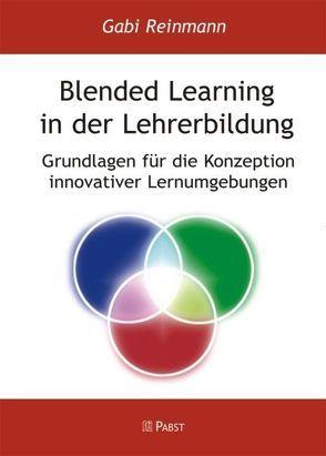 Blended Learning in der Lehrerbildung von Reinmann,  Gabi