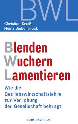 Blenden Wuchern Lamentieren von Kreiß,  Christian, Siebenbrock,  Heinz