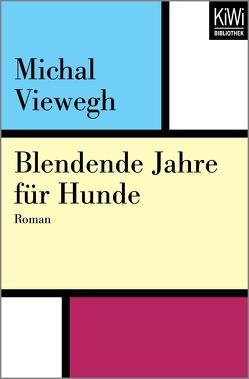 Blendende Jahre für Hunde von Bohlen,  Irene, Liedtke,  Kathrin, Viewegh,  Michal