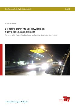 Blendung durch Kfz-Scheinwerfer im nächtlichen Straßenverkehr von Völker,  Stephan