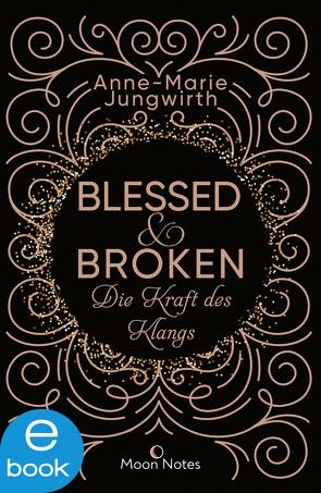 Blessed & Broken von Jungwirth,  Anne-Marie