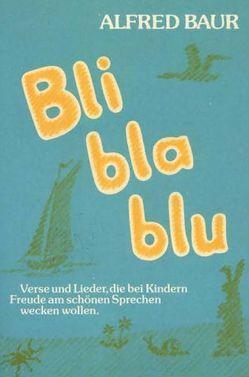 Bli bla blu von Baur,  Alfred