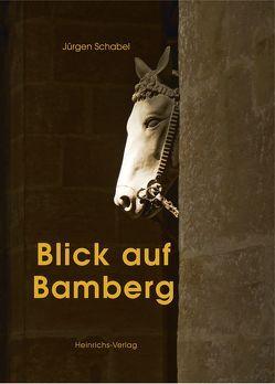 Blick auf Bamberg von Schabel,  Jürgen