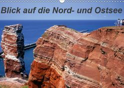 Blick auf die Nord-und Ostsee (Wandkalender 2019 DIN A3 quer) von Reupert,  Lothar