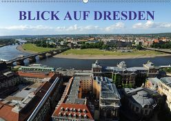 Blick auf Dresden (Wandkalender 2018 DIN A2 quer) von Nordstern