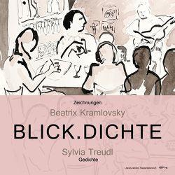 BLICK.DICHTE von Kramlovsky,  Beatrix, Treudl,  Sylvia