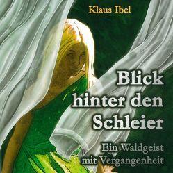 Blick hinter den Schleier von Ibel,  Klaus