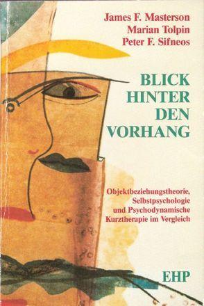 Blick hinter den Vorhang von Kuhn-Werner,  Stefanie, Masterson,  James F, Sifneos,  Peter E, Tolpin,  Marian