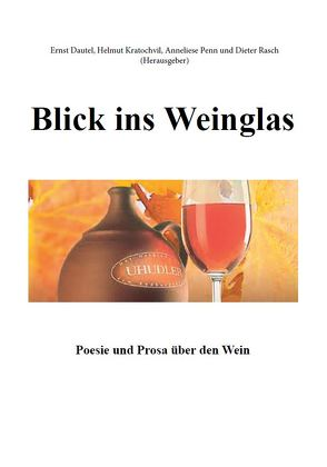 Blick ins Weinglas von Dautel,  Ernst, Kratochvil,  Helmut, Penn,  Anneliese, Rasch,  Dieter