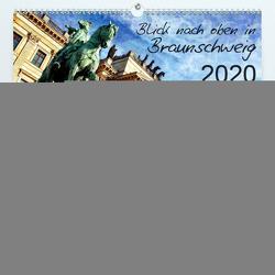 Blick nach oben in Braunschweig (Premium, hochwertiger DIN A2 Wandkalender 2020, Kunstdruck in Hochglanz) von Silberstein,  Reiner
