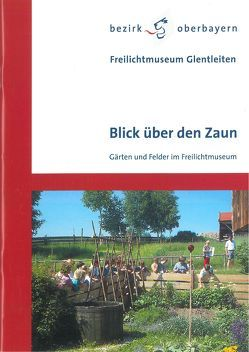 Blick über den Zaun von Böhm,  Manfred, Disl,  Agnes, Keim,  Helmut, Lobenhofer-Hirschbold,  Franziska
