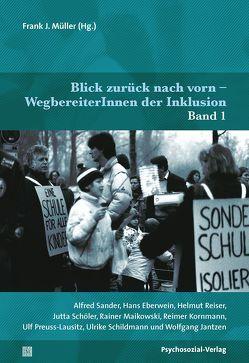 Blick zurück nach vorn –WegbereiterInnen der Inklusion von Müller,  Frank J.