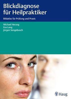 Blickdiagnose für Heilpraktiker von Herzog,  Michael, Lang,  Eva, Sengebusch,  Jürgen