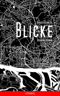 Blicke von Blantek,  Birger