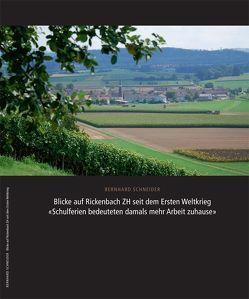Blicke auf Rickenbach ZH seit dem Ersten Weltkrieg von Schneider,  Bernhard