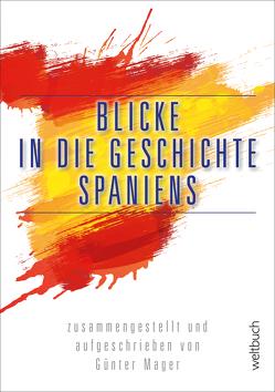 Blicke in die Geschichte Spaniens von Kohl,  Dirk, Mager,  Günter