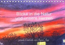 Blicke in die Natur und unsere Herzen (Tischkalender 2020 DIN A5 quer) von Jopp,  Ingrid