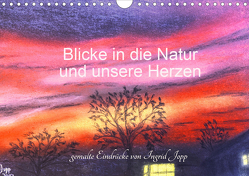 Blicke in die Natur und unsere Herzen (Wandkalender 2020 DIN A4 quer) von Jopp,  Ingrid