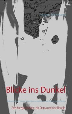 Blicke ins Dunkel von Frickmann,  Hagen