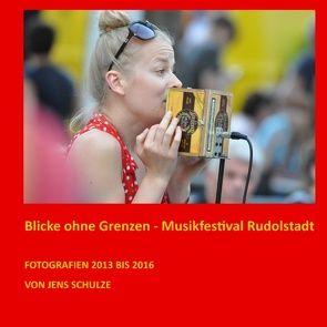 Blicke ohne Grenzen von Schulze,  Jens