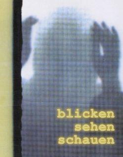 Blicken, Sehen, Schauen von Grebe-Ellis,  Johannes, Maier,  Georg, Reisiger,  Rolf, Woodtli,  Thomas