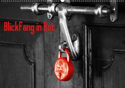 Blickfang in Rot (Wandkalender 2020 DIN A2 quer) von Kimmig,  Angelika