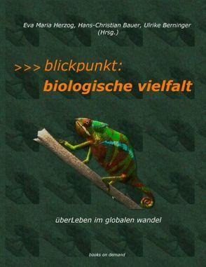 Blickpunkt: Biologische Vielfalt von Bauer,  Hans-Christian, Berninger,  Ulrike, Herzog,  Eva Maria