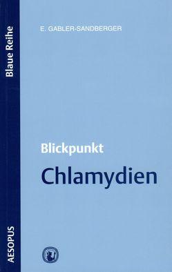 Blickpunkt Chlamydien von Gabler-Sandberger,  Elisabeth