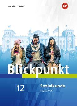 Blickpunkt Geschichte und Sozialkunde / Blickpunkt für Fach- und Berufsoberschulen in Bayern